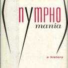 Groneman, Carol. Nymphomania: A History
