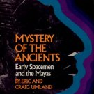 Umland, Eric and Craig. Mystery Of The Ancients: Early Spacemen And The Mayas
