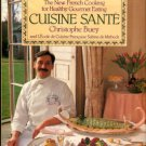 Buey, Christophe. Cuisine Sante: The New French Cooking For Healthy Gourmet