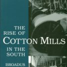 Mitchell, Broadus. The Rise Of The Cotton Mills In The South
