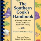 Taylor, C. The Southern Cook's Handbook: A Step-by-Step Guide To Old-Fashioned Southern Cooking