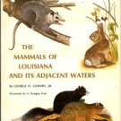 Lowery, George H. The Mammals Of Louisiana And Its Adjacent Waters