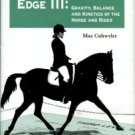 Gahwyler, Max. The Competitive Edge III: Gravity, Balance And Kinetics Of The Horse And Rider