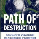 McQuaid, John. Path Of Destruction: The Devastation Of New Orleans And The Coming Age Of Superstorms