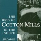 Mitchell, Broadus. The Rise Of Cotton Mills In The South