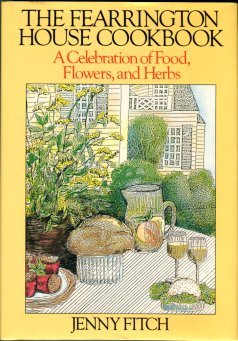 Fitch, Jenny. The Fearrington House Cookbook: A Celebration Of Food, Flowers, And Herbs