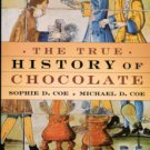 Coe, Sophie D. and Michael D.. The True History Of Chocolate
