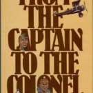 Serling, Robert J. From The Captain To The Colonel: An Informal History Of Eastern Airlines