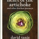 Tanis, David. Heart Of The Artichoke And Other Kitchen Journeys