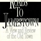 Thomas, C. Yvonne Bell. Roads To Jamestown: A View And Review Of The Old Town