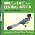 Williams, John G. A Field Guide To The Birds Of East And Central Africa