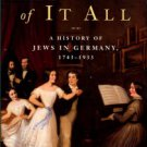 Elon, Amos. The Pity Of It All: A History Of Jews In Germany, 1743-1933