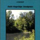 Snodgrass, Ruth Mugridge. Dark Brown Is The River: A Memoir