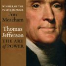 Meacham, Jon. Thomas Jefferson: The Art Of Power