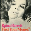 Barrett, Raina. First Your Money, Then Your Clothes: My Life And Oh! Calcutta!