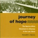 Barnes, Kenneth C. Journey Of Hope: The Back-to-Africa Movement In Arkansas In The Late 1800s