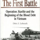 Lehrack, Otto J. The First Battle: Operation Starlite And The Beginning Of The Blood Debt In Vietnam