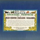 Curro, Evelyn. Evelyn Curro's Americana Printbook No. 5: Old Circus Parade Wagons