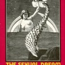 Natterson, Joseph M. The Sexual Dream: Opening The Psychic Doors On The Intimacy Of Sexual Dreams