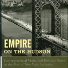 Doig, Jameson. Empire On The Hudson: Entrepreneurial Vision And Political Power At The Port Of N.Y.
