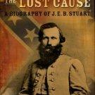 Wert. Jeffry D. Cavalryman Of The Lost Cause: A Biography Of J.E.B. Stuart