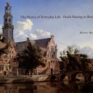 Baer, Ronni. The Poetry Of Everyday Life: Dutch Painting In Boston