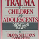 Everstine, Diana Sullivan. Sexual Trauma In Children And Adolescents: Dynamics And Treatment