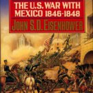 Eisenhower, John S. D. So Far From God: The U. S. War With Mexico, 1846-1848