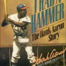Aaron, Henry, and Wheeler, Lonnie. I Had A Hammer: The Hank Aaron Story