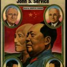 Service, John S.. Lost Chance In China: The World War II Despatches Of John S. Service