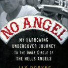 Dobyns, Jay. No Angel: My Harrowing Undercover Journey To The Inner Circle Of The Hells Angels