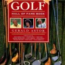 Astor, Gerald. The PGA World Golf Hall Of Fame Book