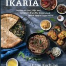 Kochilas, Diane. Ikaria: Lessons On Food, Life, And Longevity From The Greek Island Where...