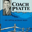 Payette, Martha Lucille Allred. Coach Pyatte: An Appalachian Man