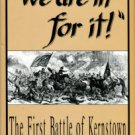 Ecelbarger, Gary L. We Are In For It! The First Battle Of Kernstown, March 23, 1862