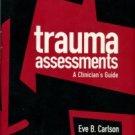 Carlson, Eve B. Trauma Assessments: A Clinician's Guide