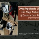 Donahue, Michael N. Drawing Battle Lines: The Map Testimony Of Custer's Last Fight