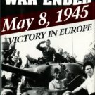 Gilbert, Martin. The Day The War Ended: May 8, 1945 - Victory In Europe