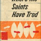 Conn, Charles W. Where The Saints Have Trod: A History Of Church Of God Missions