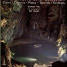 Fells, Richard. A Visitor's Guide To Underground Britain: Caves, Caverns, Mines, Tunnels, Grottoes
