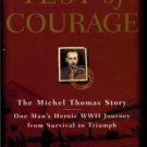 Robbins, Christopher. Test Of Courage: The Michel Thomas Story