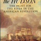 Diamant, Lincoln. Chaining The Hudson: The Fight For The River In The American Revolution