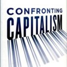 Kotler, Philip. Confronting Capitalism: Real Solutions For A Troubled Economic System