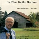 Roark, Lester D. A Man Goes Back To Where The Boy Has Been