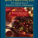 Beranbaum, Rose Levy. Rose's Melting Pot: A Cooking Tour Of America's Ethnic Celebrations