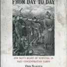 Nansen, Odd. From Day To Day: One Man's Diary Of Survival In Nazi Concentration Camps