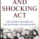 Shenon, Philip. A Cruel And Shocking Act: The Secret History Of The Kennedy Assassination