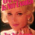 Gabor, Zsa Zsa, and Leigh, Wendy. One Lifetime Is Not Enough [INSCRIBED COPY]