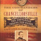 Longacre, Edward G. The Commanders Of Chancellorsville