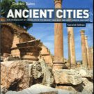 Gates, Charles. Ancient Cities: The Archaeology Of Urban Life In The Ancient Near East...